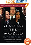 Running the World: The Inside Story of the National Security Council and the Architects of American Power