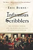 Burns, Eric: Infamous Scribblers: The Founding Fathers and the Rowdy Beginnings of American Journalism