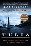 Blakeslee, Nate: Tulia: Race, Cocaine, and Corruption in a Small Texas Town
