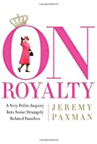 On Royalty: A Very Polite Inquiry Into Some…