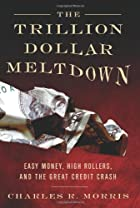 The Trillion Dollar Meltdown: Easy Money,…
