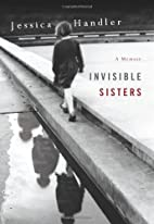 Invisible Sisters by Handler Jessica