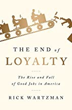 The End of Loyalty: The Rise and Fall of…