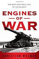Engines of War: How Wars Were Won & Lost on…