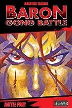 Baron Gong Battle, Volume 4 by Masayuki…