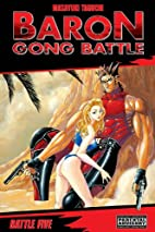 Baron Gong Battle, Volume 5 by Masayuki…
