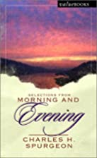 Selections From Morning and Evening by…