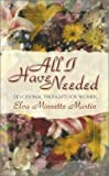 Martin, Elva Minette: All I Have Needed: Devotional Thoughts for Women