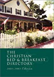 Sanna, Ellyn: The Christian Bed & Breakfast Directory: 2002-2003 Edition