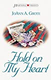 JoAnn A. Grote: Hold on My Heart (Heartsong Presents #476)