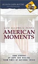 God Allows U-Turns American Moments: True…