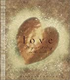 Love: The Greatest Thing in the World by…