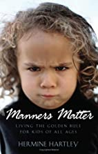 Manners Matter: Living the Golden Rule for…