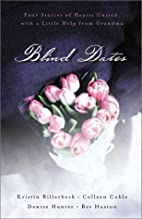 Blind Dates [Anthology 4-in-1] by Kristin…