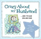Crazy about My Husband by Mark Gilroy