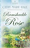 Hake, Cathy Marie: Ramshackle Rose