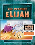 Miller, Susan Martins: Elijah: God's Fiery Prophet (Young Reader's Christian Library)