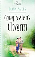 Compassion's Charm by DiAnn Mills
