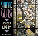 Porcelli, Joe: Stained Glass: Jewels of Light