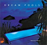 Dietsch, Deborah K.: Dream Pools: Glorious Pools