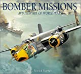 Murray, G. E. Patrick: Bomber Missions: Aviation Art of World War II