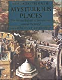 Ingpen, Robert: Encyclopedia of Mysterious Places: The Life and Legends of Ancient Sites Around the World