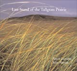 Altman, John: The Last Stand of the Tall Grass Prairie
