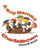 A Boy Named Charlie Brown by Charles M.…