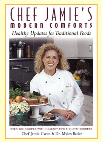 chef-jamies-modern-comforts-healthy-updates-for-traditional-foods-over-200-recipes-with-healthy-tips-chefs-secrets