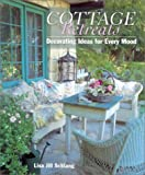 Schlang, Lisa Jill: Cottage Retreats: Decorating Ideas for Every Mood