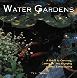 [???]: Water Gardens: A Guide to Creating, Caring For, and Enjoying Aquatic Landscaping