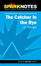 Spark Notes The Catcher in the Rye by Brian…