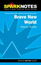 Spark Notes Brave New World by Brian…