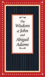 Bernstein, Richard: Wisdom of John and Abigail Adams