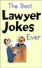 Best Lawyer Jokes Ever by Beth Tripmacher