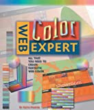 Martin, Keith: Web Color Expert: All That You Need to Create Your Own Fantastic Websites