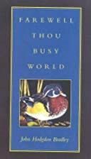 Farewell Thou Busy World by John Bradley