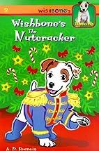 Wishbone's the Nutcracker (Wishbone's Tales…