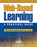 Seamon, Mary Ploski: Web Based Learning: A Practical Guide
