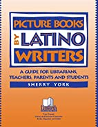 Picture books by Latino writers : a guide…