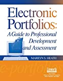 Marilyn Heath: Electronic Portfolios: A Guide To Professional Development And Assessment