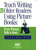 Teach Writing to Older Readers Using Picture…