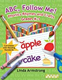 Armstrong, Linda: ABC, Follow Me!: Phonics Rhymes and Crafts Grades K-1 (Linworth Learning)