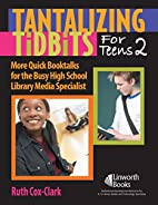 Tantalizing Tidbits for Teens: More Quick…