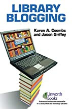 Library Blogging by Karen A. Coombs