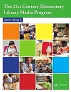 The 21st Century Elementary Library Media…