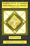 Neusner, Jacob: Formative Judaism: History, Hermeneutics, Law, and Religion--Ten Recent Essays (Academic Studies in the History of Judaism) (Global Academic Publishing Books)