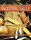 Society of Primitive Technology: Primitive Technology II: Ancestral Skills from the Society of Primitive Technology