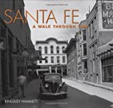 Clark, Willard F.: Santa Fe: A Walk Through Time