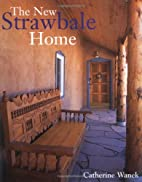 New Strawbale Home, The by Catherine Wanek